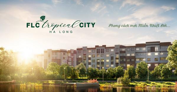 FLC Tropical City Hạ Long đang là một điểm sáng trong đầu tư bất động sản tại Hạ Long
