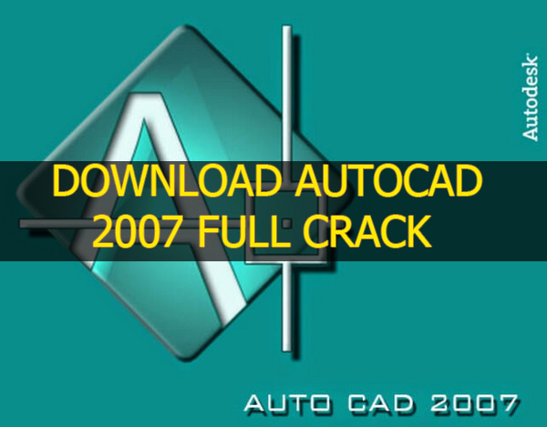 Download Autocad 2007 Full Crack Active 100% thành công