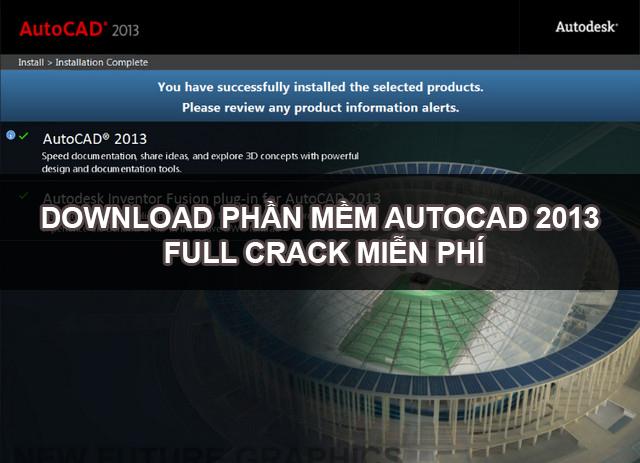 [Download] Tải phần mềm Autocad 2013 Full Crack miễn phí