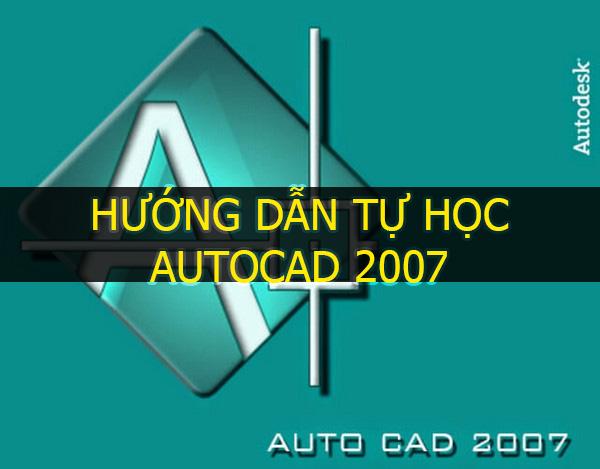Hướng dẫn tự học Autocad 2007